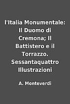 l'Italia Monumentale: Il Duomo di Cremona;…