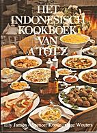Het Indonesisch kookboek van A tot Z by Elly…