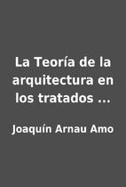 La Teoría de la arquitectura en los…