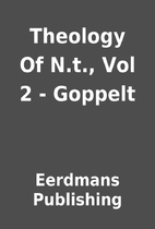 Theology Of N.t., Vol 2 - Goppelt by…