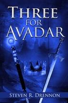 Three for Avadar by Steven R. Drennon