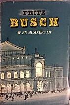 Aus dem Leben eines Musikers by Fritz Busch