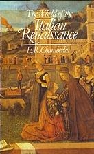 The World of the Italian Renaissance by E.…