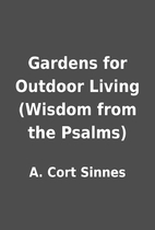 Gardens for Outdoor Living (Wisdom from the…