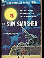 The Sun Smasher by Edmond Hamilton