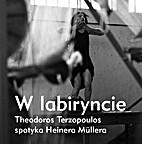 W labiryncie : Theodoros Terzopoulos spotyka…