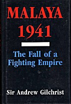 Malaya 1941 The Fall Of A Fighting Empire by…
