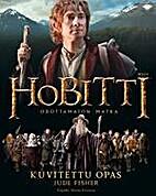 Hobitti - Odottamaton matka kuvitettu opas…