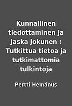 Kunnallinen tiedottaminen ja Jaska Jokunen :…
