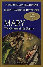Mary: The Church at the Source by Joseph…