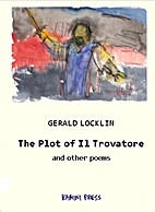 The Plot of Il Trovatore by Gerald Locklin