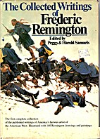 The collected writings of Frederic Remington…