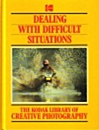 Dealing With Difficult Situations by Kodak