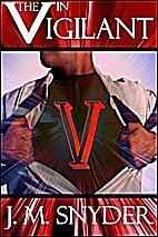 V: The V in Vigilant by J.M. Snyder
