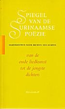 Spiegel van de Surinaamse poëzie : van de…