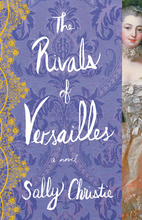 The Rivals of Versailles: A Novel (The…