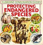 Protecting Endangered Species (Usborne…