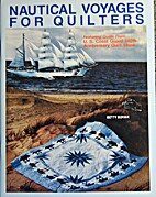 Nautical Voyages for Quilters by Betty…