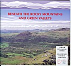Beneath the Rocky Mountains and Green Valley…