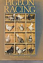 Pigeon racing by Wilson Stephens