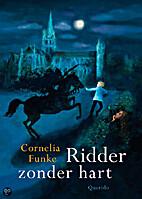 Ridder zonder hart by Cornelia Funke
