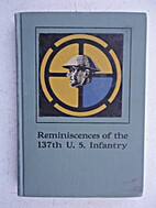 Reminiscences of the 137th U. S. infantry by…