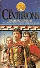 The Centurions by Damion Hunter