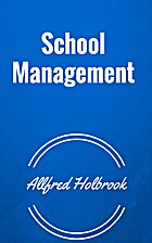 School Management by ?A. Holbrook