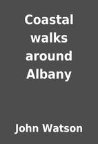 Coastal walks around Albany by John Watson