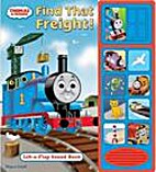 Find That Freight: Lift a Flap Sound Book…