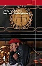Mój brat obalił dyktatora by Jerzy…