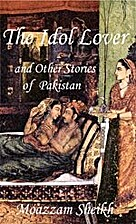 The Idol Lover and Other Stories of Pakistan…