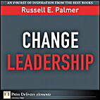 Change Leadership by Russell E. Palmer