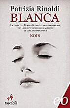 Blanca by Patrizia Rinaldi