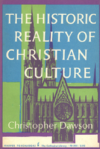 The historic reality of Christian culture; a…