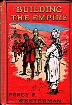 Building the Empire by Percy F. Westerman