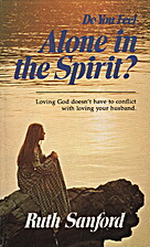 Do You Feel Alone in the Spirit by Ruth M.…