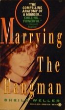 Marrying the Hangman by Sheila Weller