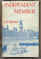 Independent member by A. P. Herbert