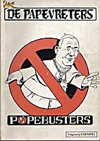 De Papevreters: Popebusters by Prosper Van…