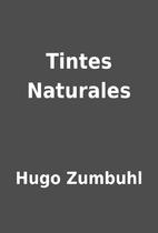Tintes Naturales by Hugo Zumbuhl