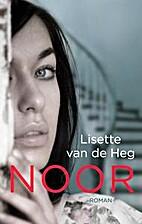 Noor : roman by Lisette van de Heg