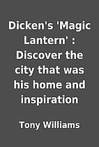 Dicken's 'Magic Lantern' : Discover the city…