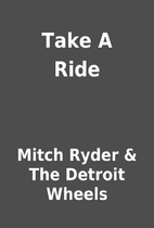 Take A Ride by Mitch Ryder & The Detroit…