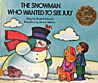 The Snowman Who Wanted to See July…
