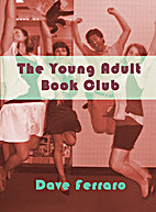The Young Adult Book Club by Dave Ferraro