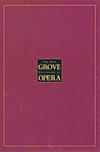 The New Grove Dictionary of Opera : A-D by…