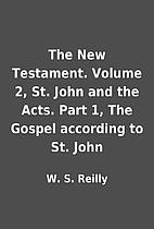 The New Testament. Volume 2, St. John and…