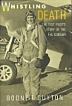 Whistling Death: The Test Pilot's Story of…