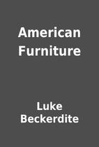 American Furniture by Luke Beckerdite